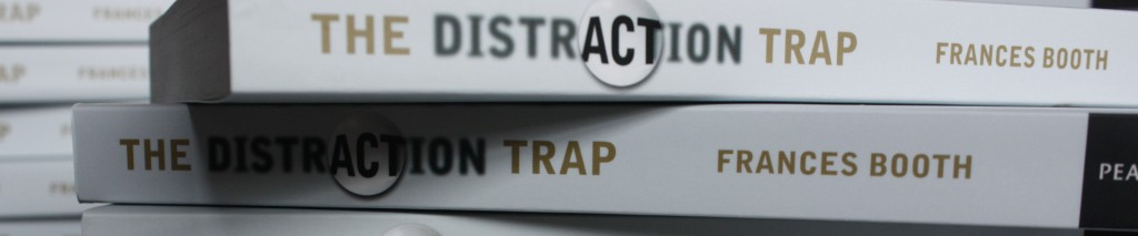 The Distraction Trap | Frances Booth
